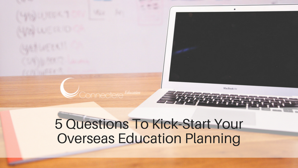 5 Questions To Kick-Start Your Overseas Education Planning