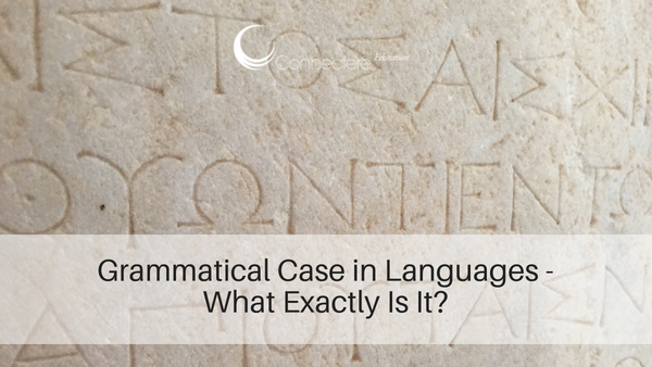 Grammatical Case in Languages – What Exactly Is It?