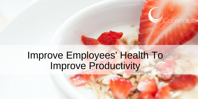 Improve Employees' Health To Improve Productivity