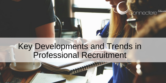 Key Developments and Trends in Professional Recruitment