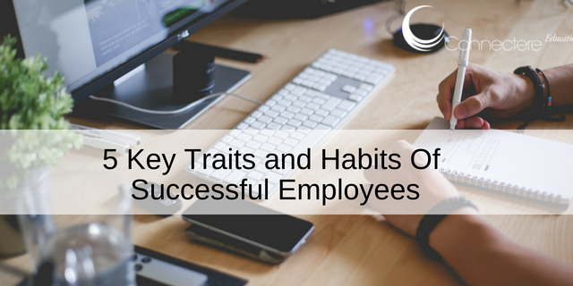 5 Key Traits and Habits Of Successful Employees