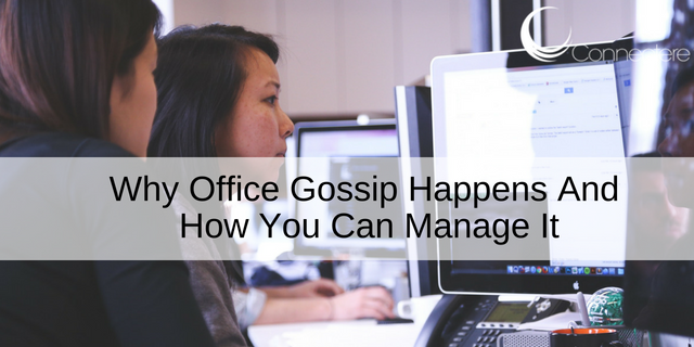 Why Office Gossip Happens And How You Can Manage It
