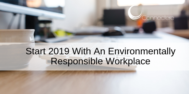 Start 2019 With An Environmentally Responsible Workplace