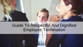 Guide To Respectful And Dignified Employee Termination