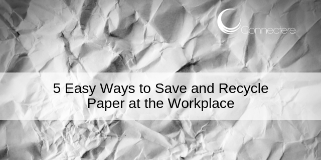 5 Easy Ways to Save and Recycle Paper at the Workplace