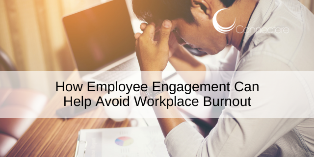 HowEmployee Engagement Can Help Avoid Workplace Burnout