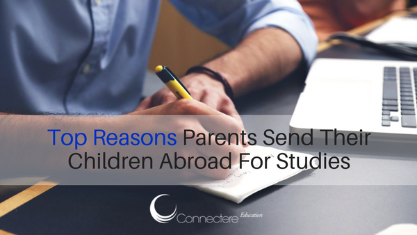 Top Reasons Parents Send Their Children Abroad For Studies