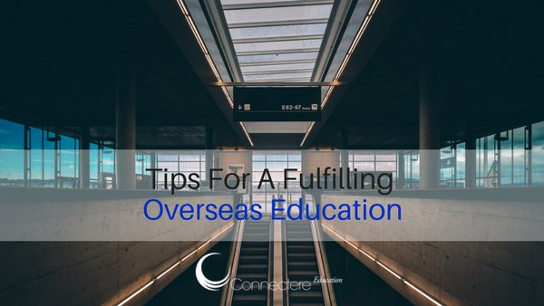 Tips For A Fulfilling Overseas Education