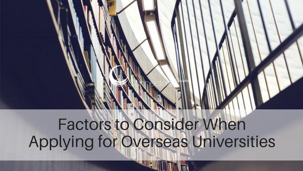 Factors to Consider When Applying for Overseas Universities