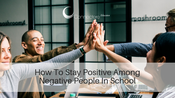 How To Stay Positive Among Negative People In School