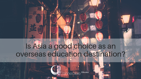 Is Asia a good choice for an overseas education destination?