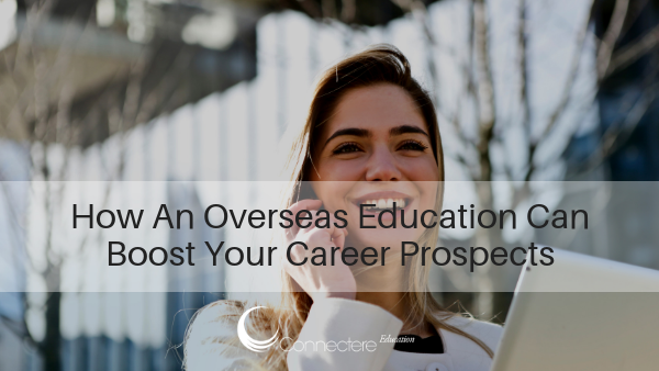 How Overseas Education Can Boost Your Career Prospects