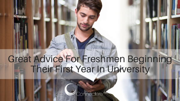 Great Advice For Freshmen Beginning Their First Year In University